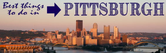 best things to do in pittsburgh pennsylvania